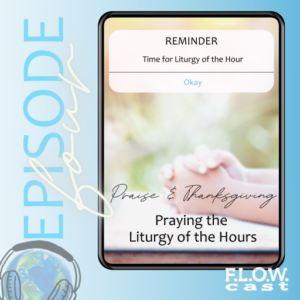 Praise & Thanksgiving: Praying the Liturgy of the Hours